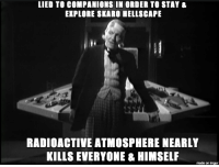 First Doctor meme: Lying, cold-blooded alien Time Lord: LIED TO COMPANIONS IN ORDER TO STAY &  EXPLORE SKARO HELLSCAPE  RADIOACTIVE ATMOSPHERE NEARLY  KILLS EVERYONE & HIMSELF  made on imgur First Doctor meme: Lying, cold-blooded alien Time Lord