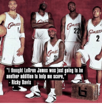 "Lol whelp...: LIEK  ALIER  ""I thought LeBron James was just going to be  another addition to help me score,""  Ricky Davis Lol whelp..."
