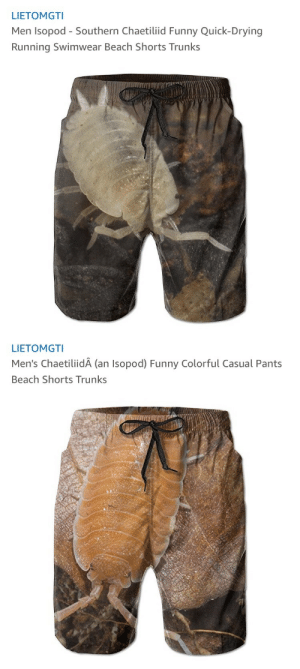 snoopingasusualisee: badamazonfinds: Submitted by @aetu : LIETOMGTI  Men Isopod - Southern Chaetiliid Funny Quick-Drying  Running Swimwear Beach Shorts Trunks   LIETOMGTI  Men's ChaetiliidA (an Isopod) Funny Colorful Casual Pants  Beach Shorts Trunks snoopingasusualisee: badamazonfinds: Submitted by @aetu