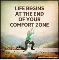 Comfortable, Memes, and 🤖: LIFE BEGINS  AT THE END  OF YOUR  COMFORT ZONE  facebook.com/unifiedsoultheoryofficial Thank you Unified Soul Theory