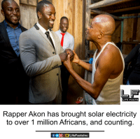 Akonator: LIFE FACTS  Rapper Akon has brought solar electricity  to over 1 million Africans, and counting.
