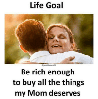 Tag someone Check out all of my prior posts⤵🔝 Positiveresult positive positivequotes positivity life motivation motivational love lovequotes relationship lover hug heart quotes positivequote positivevibes kiss king soulmate girl boy friendship: Life Goal  @positive result  Be rich enough  to buy all the things  my Mom deserves Tag someone Check out all of my prior posts⤵🔝 Positiveresult positive positivequotes positivity life motivation motivational love lovequotes relationship lover hug heart quotes positivequote positivevibes kiss king soulmate girl boy friendship
