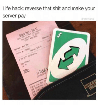 Ironic, Life, and Shit: Life hack: reverse that shit and make your  server pay  drgrayfang  Tax 1:  2/12/2018 Redistribute the wealth
