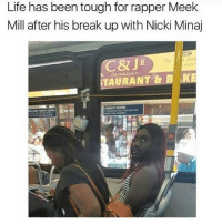 Meek Mill, Memes, and Nicki Minaj: Life has been tough for rapper Meek  Mill after his break up with Nicki Minaj  C& Jim  TAURANT & B KEE That is not yo color bih😒😒😒