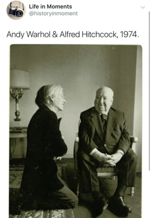 Life, Andy Warhol, and Alfred Hitchcock: Life in Moments  @historyinmoment  Andy Warhol & Alfred Hitchcock, 1974