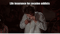 """God, Life, and Tumblr: Life insurance for cocaine addicts <p><a href=""""http://life-insurancequote.tumblr.com/post/151496647670/listen-bro-its-nothing-personal-its-just"""" class=""""tumblr_blog"""">life-insurancequote</a>:</p><blockquote><p>LISTEN, BRO! IT'S NOTHING PERSONAL IT'S JUST THAT'S IT'S NOT FEASIBLE TO INSURE AGAINST A LARGE AND HIGHLY UNPREDICTABLE MORTALITY RISK BUT WE SHOULD PROBABLY GO BACK TO TALKING ABOUT THAT SOCIAL NETWORK WE WERE GOING TO START AND OH GOD WHY IS MY HEART BEATING SO HARD?! LIKE NOT EVEN FAST BUT HARD, IT'S LIKE IT WANTS TO ESCAPE MY CHEST!</p></blockquote>"""