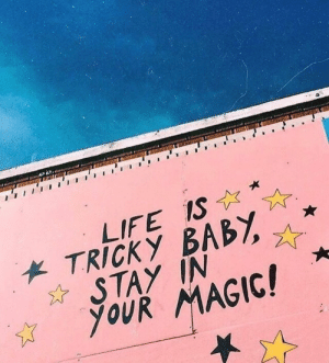 tricky: LIFE IS☆*  TRICKY BA57)  STAY IN  YOUR MAGIC!