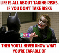Memes, 🤖, and Hai: LIFE IS ALL ABOUT TAKING RISKS.  IF YOU DON'T TAKE RISKS  V CJ  WWW. RVCJ.COM  THEN YOULL NEVER KNOW WHAT  YOU'RE CAPABLE OF RISK lena toh banta hai.