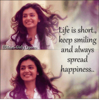 Life, Memes, and 🤖: Life is short,  keep smiling  and always  OInsta Girly Quo  spread  happine  ss
