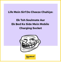 The only things I want :p Credits: Panjak Ganeshgarhia (@sahi_bata)  Revamp now : http://bwkf.shop/View-Collection: Life Mein Sirf Do Cheeze Chahiye:  Ek Toh Soulmate Aur  Ek Bed Ke Side Mein Mobile  Charging Socket  Bewakoof  .com The only things I want :p Credits: Panjak Ganeshgarhia (@sahi_bata)  Revamp now : http://bwkf.shop/View-Collection