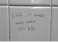 Life, And, and Har: LIFE S HAR)  AND 1HE N