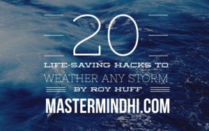 Life, Lol, and Tumblr: LIFE-SAVING HACKS TO  WEATHER ANY STORM  BY ROYHUFF  MASTERMINDHI COM lol-coaster:  20 Life-Saving Hacks to Weather Any Storm Life's storms aren't always figurative. As we speak, Hurricane Lester is barreling our way. If you're reading this in Hawaii, get off your okole (Hawaiian term for rear-end) and take action before you get walloped. If you're somewhere else, get ready anyway. You can't predict every catastrophe, but these twenty idiot-proof hacks will set you on the road to preparation.