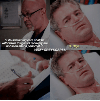 "Memes, Period, and Grey: ""Life-sustaining care shall be  withdrawn if signs ofrecovery are  30 days.  not seen after a period of  9x02 GREY SCAPSS greysanatomy 