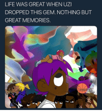 Life, Gem, and Uzi: LIFE WAS GREAT WHEN UZI  DROPPED THIS GEM. NOTHING BUT  GREAT MEMORIES Do y'all agree?! 😅💯 https://t.co/nnSEaSoANP