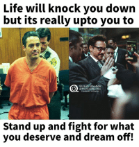Life will knock you down  but its really upto you to  Quiet Quotes  @The QuietQuotes  Stand up and fight for what  you deserve and dream off! And Robert Downey Jr proved this