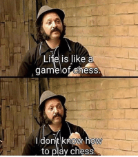 Tumblr, Blog, and Chess: Lifel is like a  gamelof chess.  I dont know how  to play chess.  0 memehumor:  Please Help