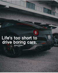 Tag a car enthusiast! 😏- - Car carsofinstagram: Life's too short to  drive boring cars  @SUCCESSES  3 Tag a car enthusiast! 😏- - Car carsofinstagram