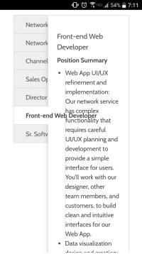 Now hiring front end developer: LIG  54% 7:11  Network  Front-end Web  Network  Developer  Channel  Position Summary  Web App UI/UX  Sales Op  refinement and  implementation:  Director  Our network service  Front-end Web Developer  functionality that  requires careful  Sr. Softv  UI/UX planning and  development to  provide a simple  interface for users.  You'll work with our  designer, other  team members, and  customers, to build  clean and intuitive  interfaces for our  Web App  Data visualization Now hiring front end developer