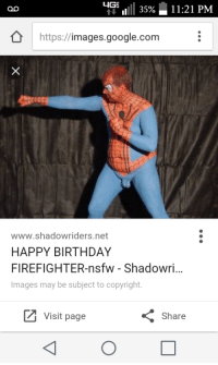 Found the best way to lazily say Happy Birthday to my cousin: LIGE  11:21 PM  https://  images.google.com  www.shadow riders net  HAPPY BIRTHDAY  FIREFIGHTER-nsfw Shadowri...  Images may be subject to copyright  Z Visit page  Share Found the best way to lazily say Happy Birthday to my cousin