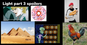 You wouldn't get it: Light part 3 spoilers  JoJo and Dio, the ultimate combo! You wouldn't get it