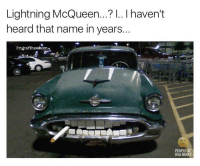 All he needs is a new paint job and a quit smoking support group. 🤔™ cars lightningmcqueen finallyfriday: Lightning McQueen...? I.. l haven't  heard that name in years.  Fruitofthewhom  PEOPLE OF  WALMART All he needs is a new paint job and a quit smoking support group. 🤔™ cars lightningmcqueen finallyfriday