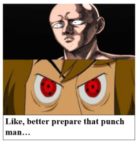 One-Punch Man: Like, better prepare that punch  man..
