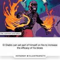 Memes, 🤖, and Diablo: Like, comment and follow!  El Diablo can set part of himself on fire to increase  the efficacy of his blows  IN STAG RAM O VILLAINTRUEFACTS El Diablo or Heatwave..🤔? dccomics geek like follow instagram