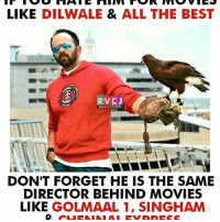 Rohit Shetty rvcjinsta: LIKE  DILWALE & ALL THE BEST  RVCJ  DON'T FORGET HE IS THE SAME  DIRECTOR BEHIND MOVIES  LIKE  GOLMAAL 1, SINGHAM Rohit Shetty rvcjinsta