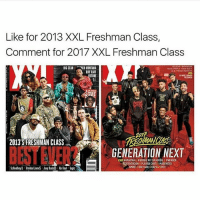 Big Sean, Memes, and Riff Raff: Like for 2013 XXL Freshman Class,  Comment for 2017 XXL Freshman Class  BIG SEAN  NCIMINTANA  ULBEREDNO MONTANA  RIFF RAFF  UTURE  2013'S FRESHMAN CLASS  GENERATION NEXT  ENTACIONIPLAYBOLCARTII MADENTYD Only good person 2013 had was Ab Soul 👌