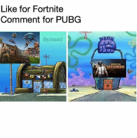 Memes, 🤖, and You: Like for Fortnite  Comment for PUBG  @pissed  BATTLEGROUNDS  olo Do NOT follow @pissed if you get offended easily 🤬😂