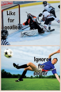 Hockey, Soccer, and You: Like  for  goalie  Ignore  for  Soccer You choose... -boosh
