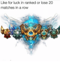 Anime, Asian, and Memes: Like for luck in ranked or lose 20  matches in a rovw  ッ LIKE for luck or lose ranked games 😎 leagueoflegends leagueoflegend leagueoflegendsmemes leaguevines lolfam3 games riotgames asian drawing art artwork gamer gaming manga anime videogames lolfam1