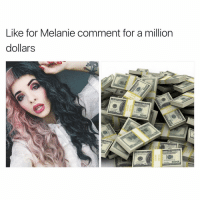 Memes, 🤖, and Soap: Like for Melanie comment for a million  dollars I love Melanie as much as the next guy but imma have to comment on this one 😂😂 - - Follow @lmaocrybaby for more! - - melaniemartinez crybaby littlebodybigheart pacifyher dollhouse carousel sippycup alphabetboy soap trainingwheels pityparty tagyoureit milkandcookies mrspotatohead madhatter playdate teddybear cake
