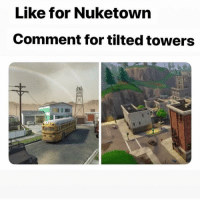 NukeTown over anything 💯: Like for Nuketown  Comment for tilted towers NukeTown over anything 💯