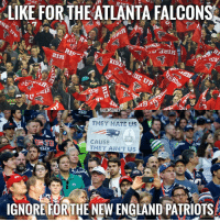You know what to do! SB51 NFL NEvsATL RiseUp Falcons AtlantaFalcons: LIKE FOR THE ATLANTA FALCONS  era  RIS  EAR  FALCONSDAILY  THEY HATE US  CAUSE  THEY AIN'T US  IGNORE FOR THE NEW ENGLAND PATRIOTS You know what to do! SB51 NFL NEvsATL RiseUp Falcons AtlantaFalcons