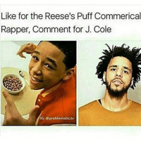 cropping is ass but idc-molly: Like for the Reese's Puff Commerical  Rapper, Comment for J. Cole  IGC eproblematictv cropping is ass but idc-molly