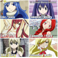 Heaven, Memes, and Wendys: like Huvia  Like  Like Lucy  Anime Meme Heaven  Comment Wendy  Comment Aar  Comment Mavis Jellal Fernandes | Fairy Tail Zero