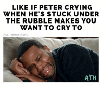 Crying, Memes, and Spiderman: LIKE IF PETER CRYING  WHEN HE'S STUCK UNDER  THE RUBBLE MAKES YOU  WANT TO CRY TO  ALL THINGS HERO  ATH Tom Holland's acting chops really showed in that scene. spiderman