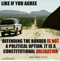 So true! If only all politicians could realize that! patriots americanpatriots politics conservative libertarian patriotic republican usa america americaproud peace nowar wethepeople patriot republican freedom secondamendment MAGA PresidentTrump patrioticbusiness advertising: LIKE IF YOU AGREE  DEFENDING THE BORDER  IS NOT  A POLITICAL OPTION ITIS A  CONSTITUTIONAL OBLIGATION  Gov. Rick Perry  ANumbers USA So true! If only all politicians could realize that! patriots americanpatriots politics conservative libertarian patriotic republican usa america americaproud peace nowar wethepeople patriot republican freedom secondamendment MAGA PresidentTrump patrioticbusiness advertising