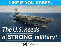 Facebook, Memes, and facebook.com: LIKE IF YOU AGREE:  The U.S. needs  a STRONG  military!  FORAMERICA More now than ever! #OathKeeper  facebook.com/exposethetruthtoday