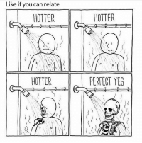 Funny, Yes, and Can: Like if you can relate  HOTTER  HOTTER  HOTTER  PERFECT YES Yup 😂😂
