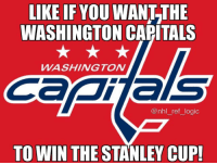 Logic, Memes, and National Hockey League (NHL): LIKE IF YOU WANT THE  WASHINGTON CAPITALS  WASHINGTON  Tals  @nhl_ref_logic  TO WIN THE STANLEY CUP! The post with the most likes wins. GO CAPS