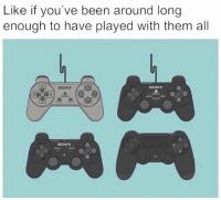 Times really flies!! I remember getting the PS1 and playing on those demo discs 😂😂😂😂 StruggleLife: Like if you've been around long  enough to have played with them all  SONY  SONY  SONY Times really flies!! I remember getting the PS1 and playing on those demo discs 😂😂😂😂 StruggleLife