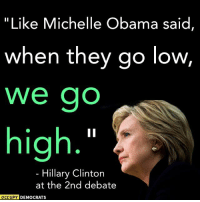 "Hillary Clinton, Memes, and Michelle Obama: ""Like Michelle Obama said  when they go low  We go  high  Hillary Clinton  at the 2nd debate  OCCUPY  DEMOCRATS Hear that, Trump?  Image by Occupy Democrats, LIKE our page for more!"