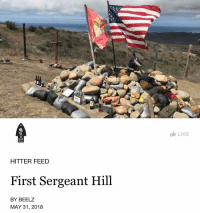 "Family, Life, and Memes: LIKE  OAF  HITTER FEED  First Sergeant Hill  BY BEELZ  MAY 31, 2018 *Link In bio* ""I've learned that it's okay to miss the men I called brothers, to hurt, and still enjoy my new career, my family, life itself. The two are not mutually exclusive. Enjoying life doesn't mean I'm forsaking them. This isn't about the politics of whether you should condemn folks for enjoying themselves or not. This is about flying home to San Mateo, Camp Pendleton. Home to ocean air and the scent of wild anise. Home to First Sergeant Hill, and hiking it."" -Beelz"