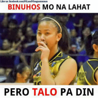 What is happening to the UST tigresses? Your thoughts?: Like us: facebook.com/PSLandvleaguememes  BINUHOS  MO NA LAHAT  PERO  TALO  PA DIN What is happening to the UST tigresses? Your thoughts?