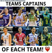"""Volleyball, Filipino (Language), and Pil: Like us: facebook.com/PSLandvleaguememes  TEAMS CAPTAINS  AlaN  FEU  DAMSON  a Salle  ATENEO  NATIONAL  PIL  OF EACH TEAM! Kapitana! <3 (Get rid of that letter """"s"""" on the word team)"""