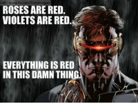 ~ Dc & Marvel Universe: LiKE: www.fb.com/Tonyblogger  ROSESARE RED.  VIOLETS ARE RED  EVERYTHING IS RED  IN THIS DAMN THING ~ Dc & Marvel Universe