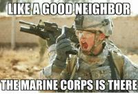 from the wall, thanks Nick!!: LIKEAGOIDNEIGHBOR  THE  MARINE CORPS IS THERE from the wall, thanks Nick!!