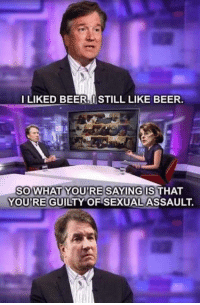 Beer, Memes, and 🤖: LIKED BEER. STILL LIKE BEER.  IS THAT  YOU'RE GUILTY OF SEXUAL ASSAULT. (GC)